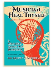 Picture of Musician Heal Thyself A Self Help Guide for Hornists