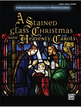 Picture of A Stained Glass Christmas with Heavenly Carols PVG